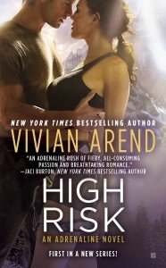 "High Risk, an adrenaline novel. The first in a new series! ""An adrenaline rush of fiery, alll-consuming passion and breathtaking romance."" --Jaci Burton, New York Times Bestselling Author"